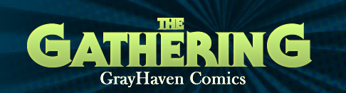 The Gathering is Grayhaven Comics' flagship anthology series.