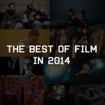The definitive guide to the best films of 2014 by Benjamin Pineros