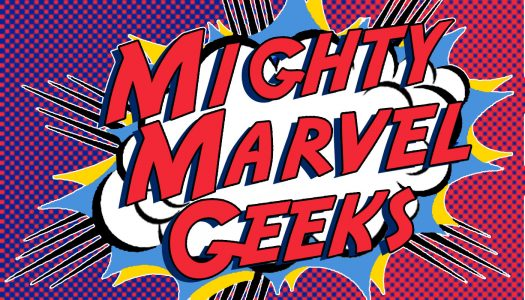 Mighty Marvel Geeks 147: Uncanny Isn't It